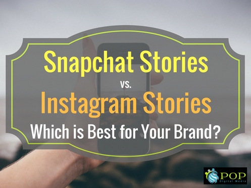 Instagram Stories or Snapchat Stories – Which is best for my brand?