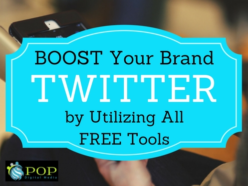 Boost your Brand on Twitter by Utilizing all of Twitter's Free Tools